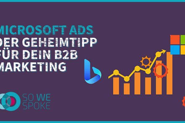 Microsoft Ads – Der Geheimtipp für dein B2B Marketing