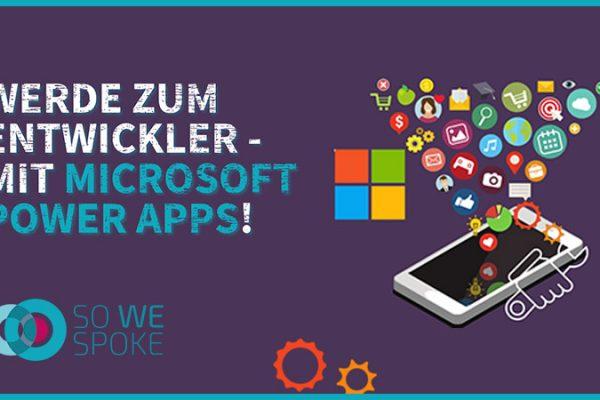 Werde zum Entwickler – Mit Microsoft Power Apps!