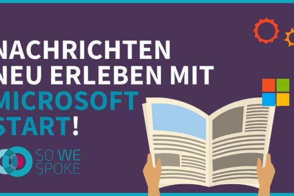 Nachrichten neu erleben mit Microsoft Start!
